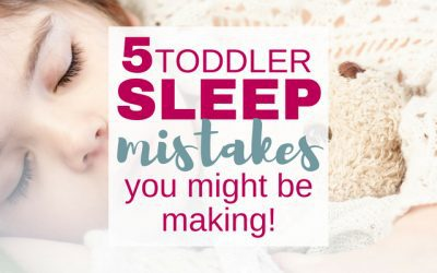 5 Toddler Sleep Mistakes You Might Be Making