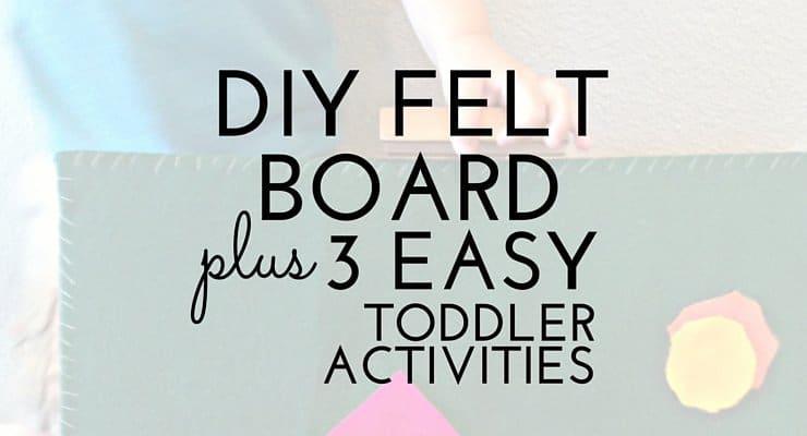 DIY Felt Board- Plus 3 Easy Toddler Activities!