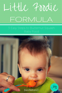 Little Foodie Formula 3 Easy Step to Butternut Squash Baby Food | julesandco.net | Make your own healthy, nutrient packed baby food in 3 easy steps! Follow us for more Little Foodie Formula updates!