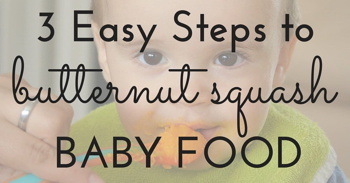 3 Easy Steps to Butternut Squash Baby Food