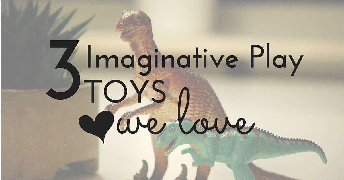 3 Imaginative Play Toys We Love