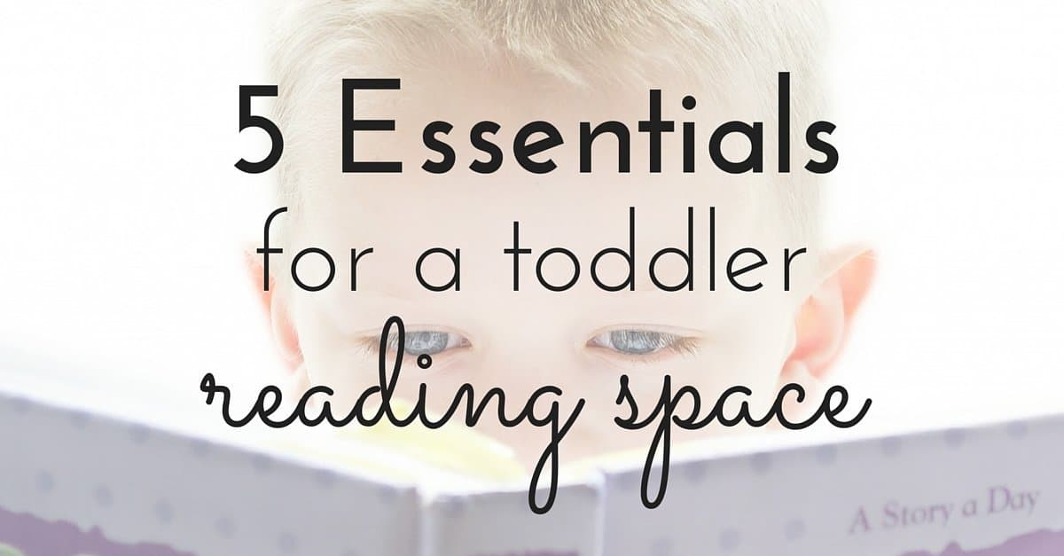 5 Essentials for a Toddler Reading Space