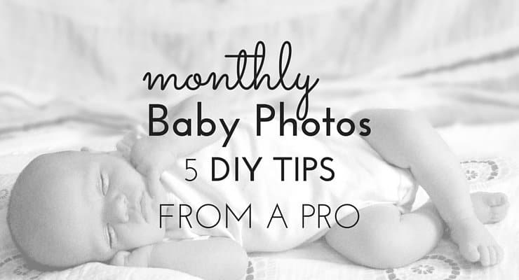 Monthly Baby Pictures: 5 DIY Photography Tips From a Pro