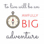 """To live will be an awfully big adventure."" Peter Pan, by J. M. Barrie"