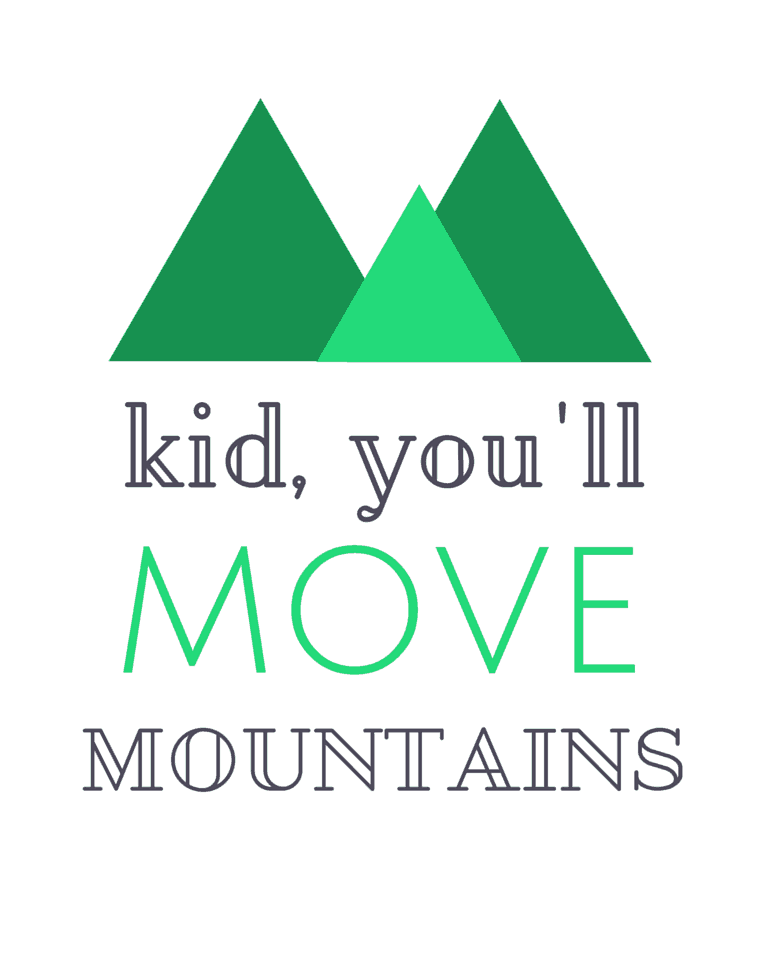 kid youll move mountains oh the places youll - Free Printable Art For Kids