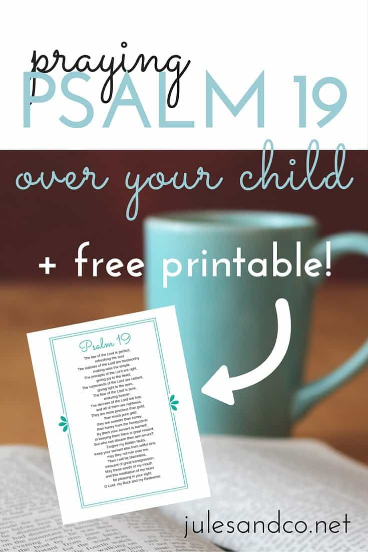 Praying Psalm 19 Over Your Child {Free Printable} | Jules & Co