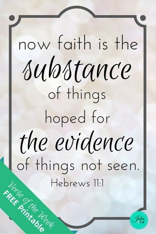 Verse of the Week FREE PRINTABLE Hebrews 11:1 | Need a faith boost this week? Print this verse from Hebrews to help get the Word in your hearts. Use our bible verse hand motions to help your little ones memorize this scripture! | julesandco.net