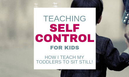 Self Control for Kids: How I Teach my Toddler to Sit Still