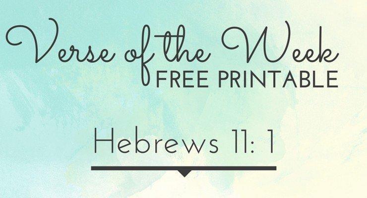 Verse of the Week FREE PRINTABLE {Hebrews 11:1}