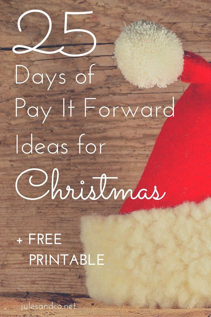 25 days of pay it forward ideas for christmas jules co. Black Bedroom Furniture Sets. Home Design Ideas