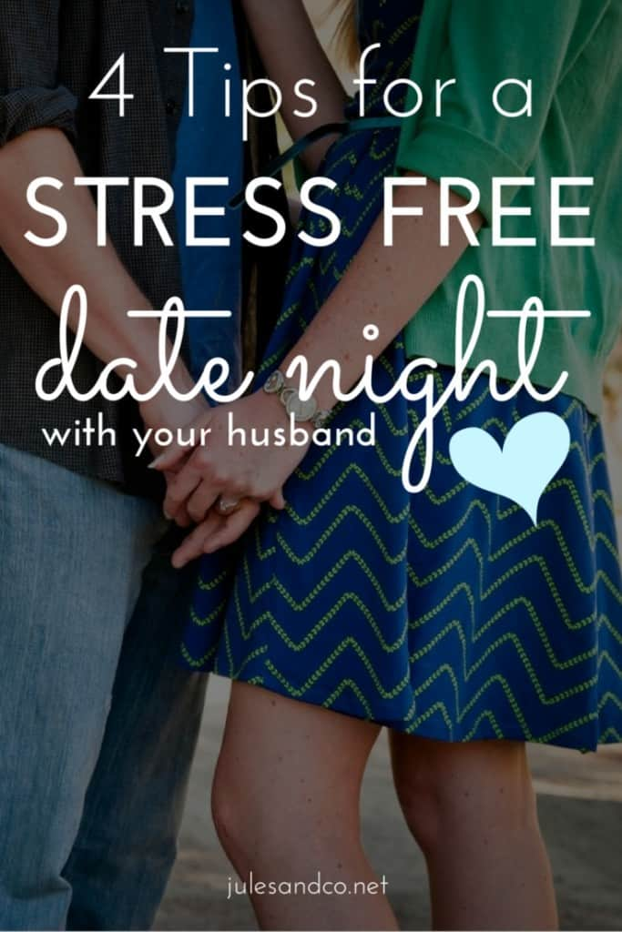 4 Tips for a Stress Free Date Night With Your Husband! | Stuck in a date night rut? Try these tips for a great #datenight for couples. | julesandco.net