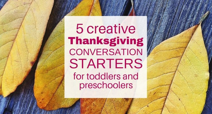 5 Creative Thanksgiving Conversation Starters for Toddlers and Preschoolers