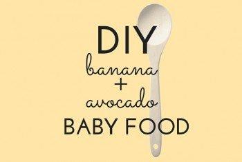 DIY Baby Food Banana + Avocado (Recipe)