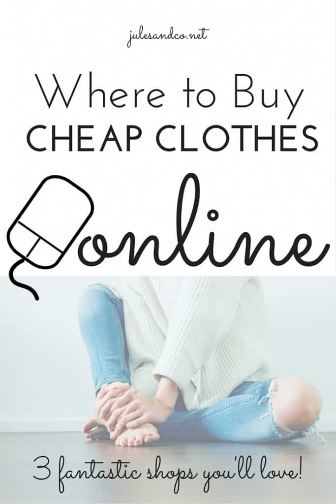 Where to Buy Cheap Clothes Online | 3 fantastic online clothing shops you'll love! Save cash and stretch your clothing budget with these tips. | julesandco.net