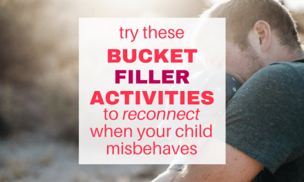 Bucket Filler Activities to Reconnect when your Child Misbehaves