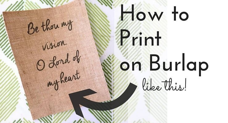 How to Print on Burlap (DIY Tutorial)