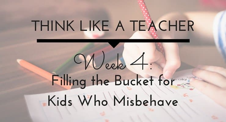 Filling the Bucket for Kids Who Misbehave