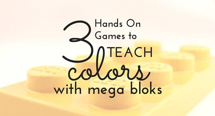 3 Hands On Games to Teach Colors with Mega Bloks