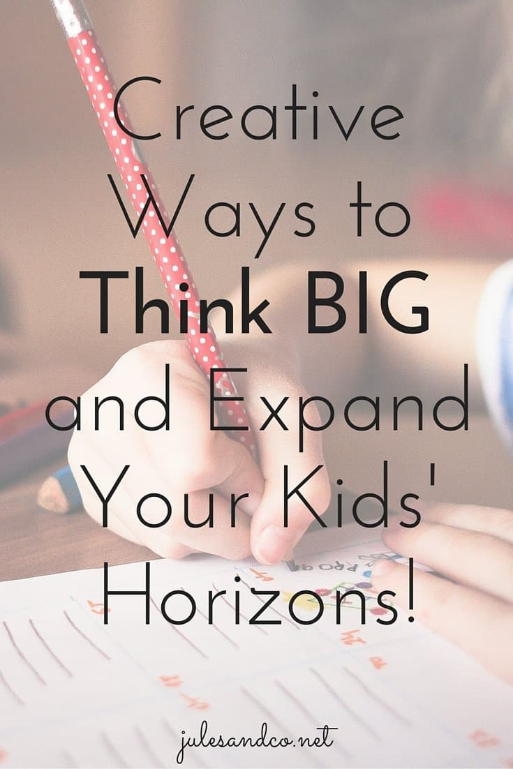 Teach your kids about the wonder-filled world we live in! Check out these tips for parents for fun filled activities and trips that will open their eyes and expand their horizons! It's time to think BIG with your kids!