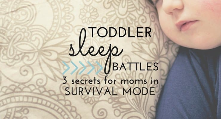 Toddler Sleep Battles: 3 Secrets for Moms in Survival Mode