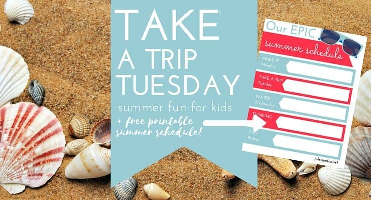 Take a Trip Tuesday: 20+ Ideas for an Epic Summer for Kids + Free Printable