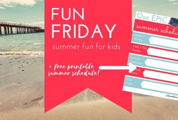 Fun Friday: 10 Epic Ideas for Your Kid's Summer Bucket List