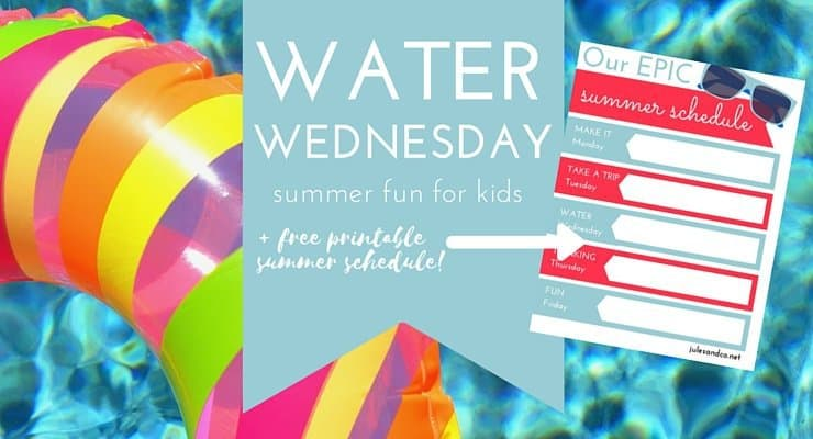 Water Wednesday: 10 Crazy Summer Fun Ideas for Kids + Free Printable