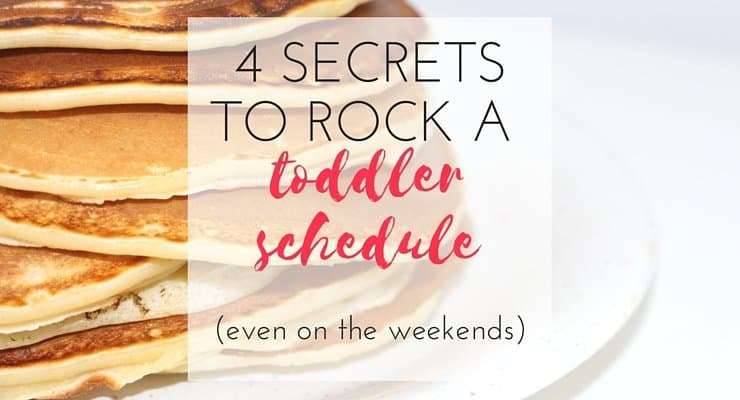 4 Secrets to Rock a Toddler Schedule on the Weekend