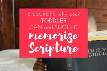 6 Secrets Why Your Toddler CAN and SHOULD Memorize Scripture
