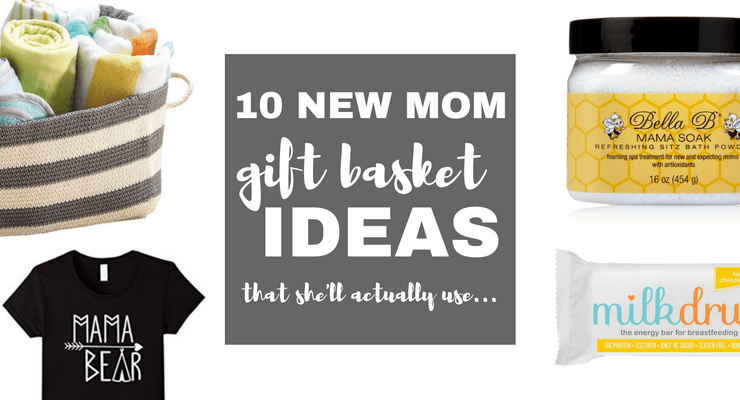 10 New Mom Gift Basket Ideas (That She'll Actually Use)