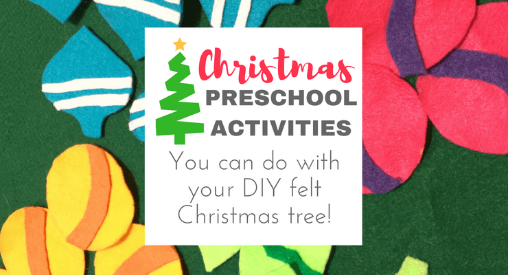 How We Use Our DIY Felt Christmas Tree for Fun Christmas Preschool Activities!