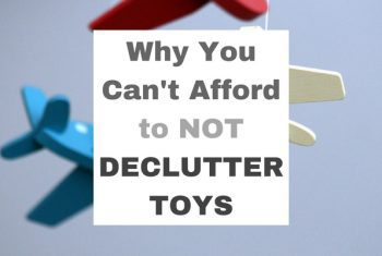 Why You Can't Afford to NOT Declutter Toys