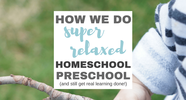 How We Do {Super-Relaxed} Homeschool Preschool