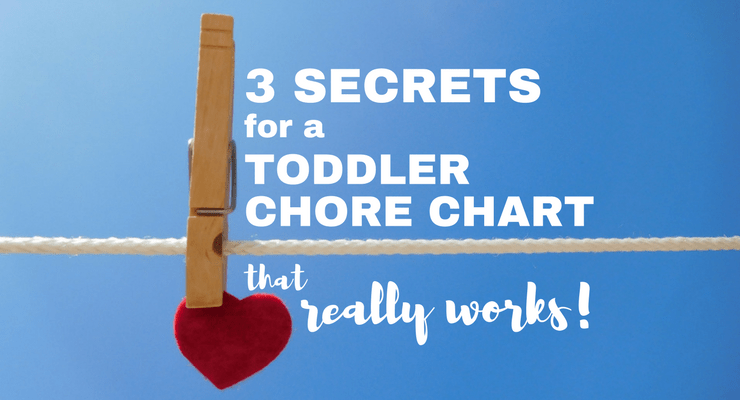 3 Secrets for a Toddler Chore Chart that Works!