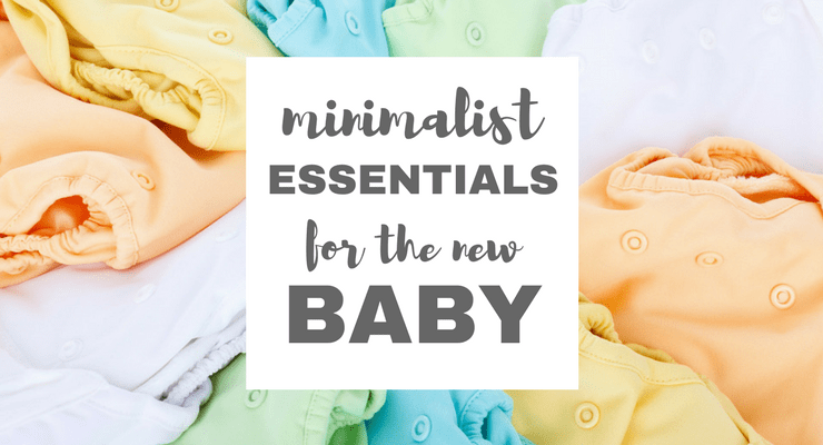 Minimalist Baby Essentials Checklist for the New Baby
