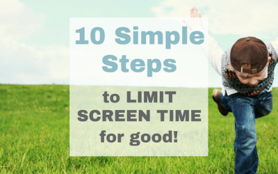 10 Simple Steps to Limit Screen Time For Good!