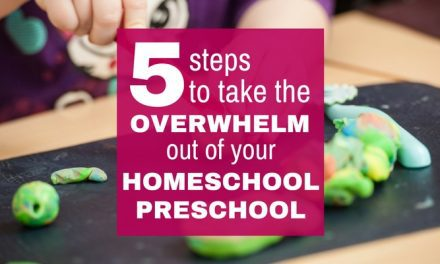 5 Steps to take the Overwhelm out of Homeschool Preschool