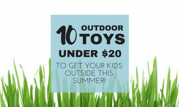 10 Summer Outdoor Toys under $20 to Get Your Kids Outside