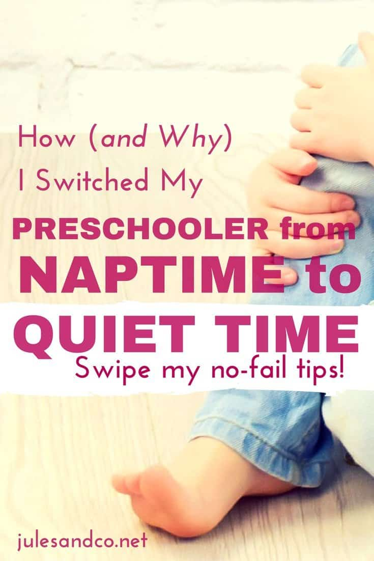 Is your toddler or preschooler ready to switch to quiet time? Swipe my no-fail tips on making the transition from naptime to quiet time for kids.