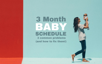 Three Month Baby Schedule: 3 Problems and How to Fix Them!