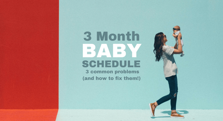 Three Month Old Baby Sleep Schedule [3 Problems and How to Fix Them!]