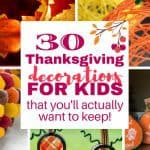 30 Thanksgiving Decorations for Kids (You'll Actually Want to Keep)