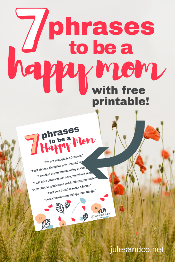 Being a happy mom really isn't rocket science. But why does it feel so impossible at times? Keep reading to learn seven phrases that will help you center and choose to be a happy mom, one day at a time. Grab the free printable and stick in on your mirror or fridge to remind yourself of these powerful truths!