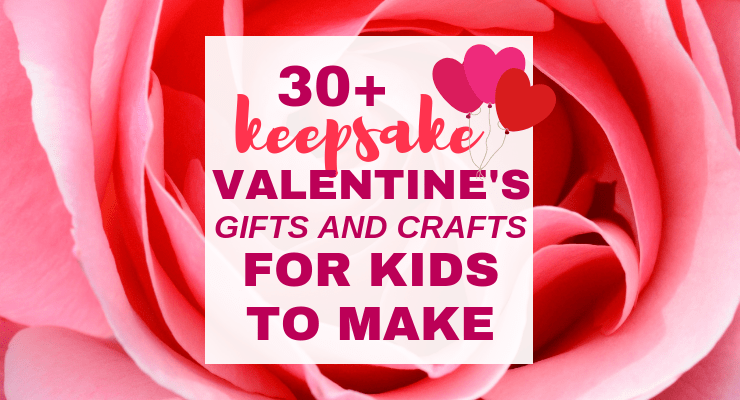 30+ Beautiful Keepsake Valentine's Day Gifts from Kids