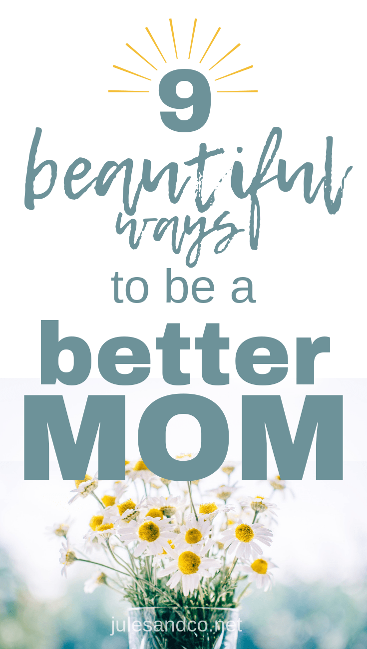 Ever wonder if you're doing this parenting thing right? There are a million ways to be a good mother. But you don't have time for a million anything. I'll share how to be a better mom in nine beautifully simple steps. The best part? The best part is that you're not doing this alone!