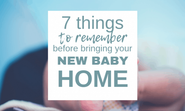 7 Essential Things to Remember Before Bringing Your Baby Home