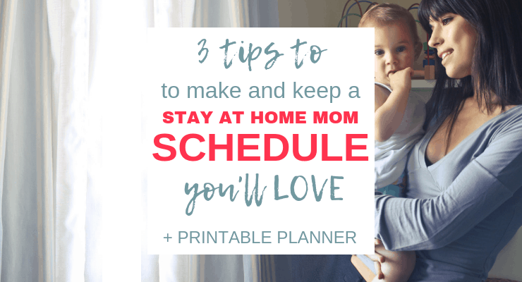 How to Make and Keep a Stay at Home Mom Schedule You Love