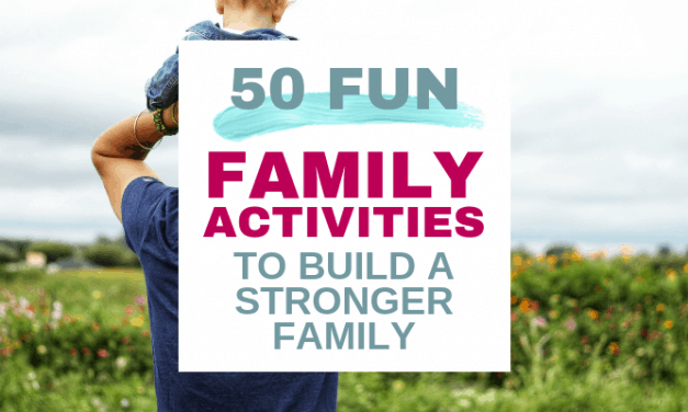 50 Fun Family Activities at Home to Build a Stronger Family