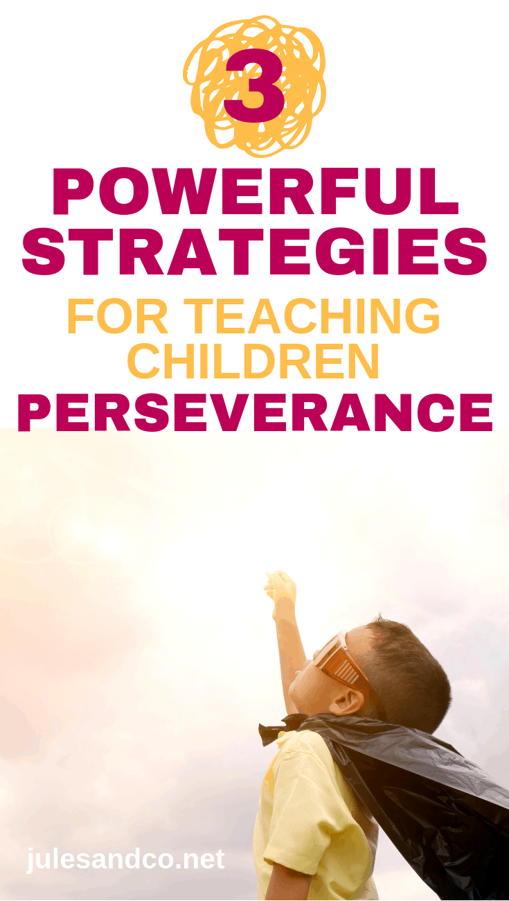Want to encourage perseverance for kids? It turns out raising your children to have grit isn't all that complicated. Three simple habits will help you teach your family resilience and perseverance. Try it and see!