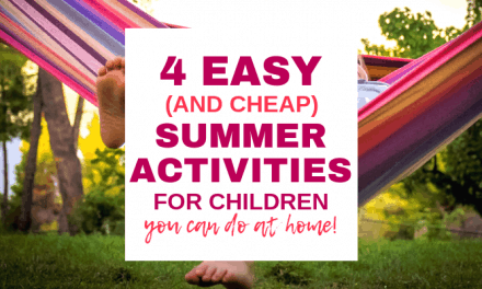 4 Easy Summer Activities for Children to Make Memories at Home